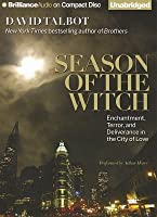 Season of the Witch: Enchantment, Terror, and Deliverance in the City of Love