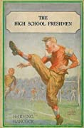 The High School Freshmen; or, Dick & Co.'s First Year Pranks and Sports