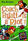 Coach Hyatt Is a Riot! (My Weird School Daze, #4)