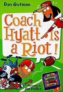 Coach Hyatt Is a Riot! (My Weird School Daze, #4)