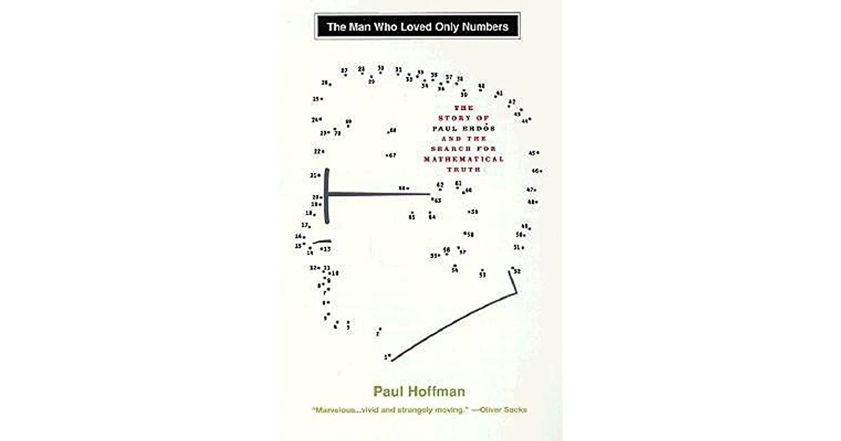 The Man Who Loved Only Numbers The Story Of Paul Erds And The