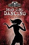 Dead Girl Dancing (Dead Girl, #2)