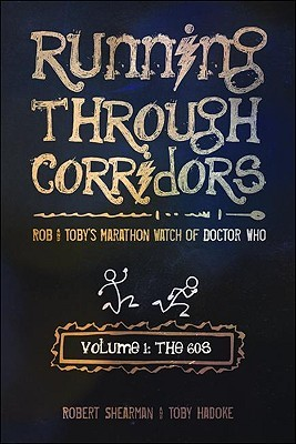 Running Through Corridors, Volume 1: The 60s - Rob and Toby's Marathon Watch of Doctor Who