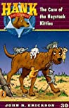 The Case of the Haystack Kitties (Hank the Cowdog, #30)