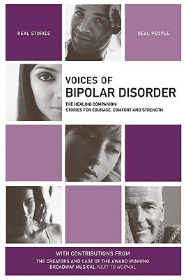Voices of Bipolar Disorder: The Healing Companion: Stories for Courage, Comfort and Strength