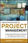 Executive's Guide to Project Management by Robert K. Wysocki