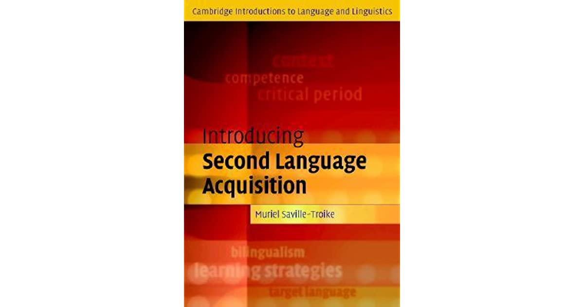 introducing second language acquisition Second-language acquisition and bilingualism at an early age and the impact on early cognitive development.
