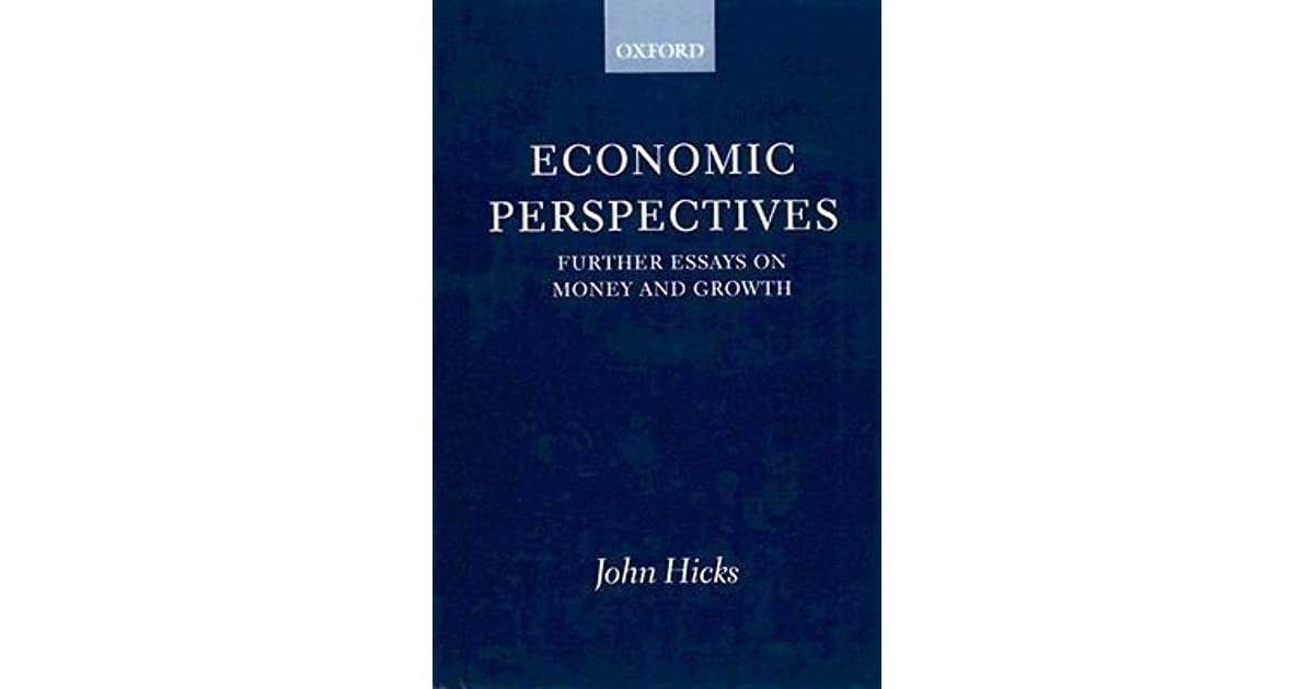 Argumentative Essay On Health Care Reform Economic Perspectives Further Essays On Money And Growth By John R Hicks Essay Topics High School also Politics And The English Language Essay Economic Perspectives Further Essays On Money And Growth By John R  How To Write A Proposal Essay Example