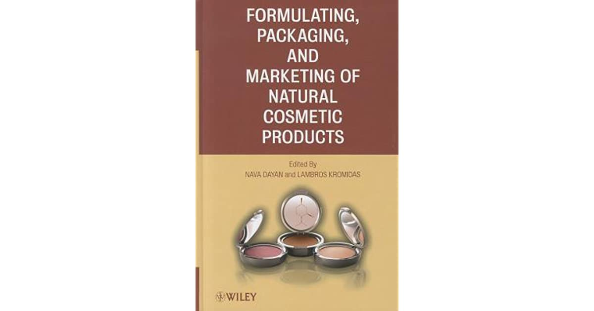 Formulating, Packaging, and Marketing of Natural Cosmetic