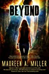 Beyond by Maureen A. Miller