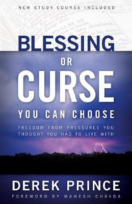 Blessing or Curse: You Can Choose: Freedom from Pressures You Thought You Had to Live With