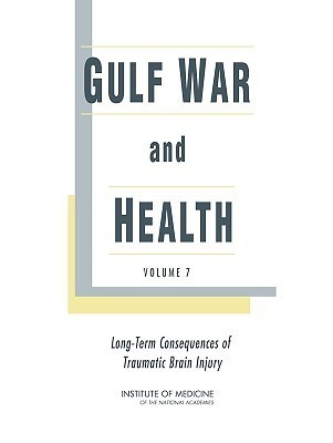 Gulf War and Health Volume 7 Long-Term Consequences of Traumatic Brain Injury