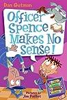 Officer Spence Makes No Sense! (My Weird School Daze, #5)