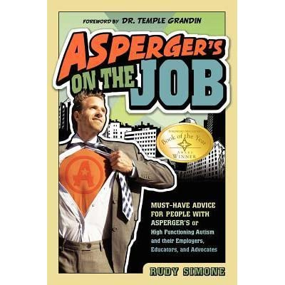Asperger's on the Job: Must-have Advice for People with