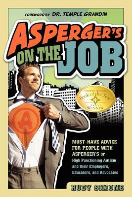 Asperger's on the Job: Must-have Advice for People with Asperger's