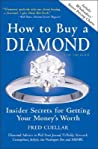 How to Buy a Diamond: Insider Secrets for Getting Your Money's Worth