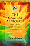 The Magical Approach: Seth Speaks About the Art of Creative Living