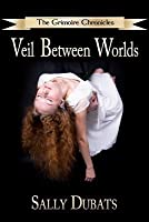 The Grimoire Chronicles: Veil Between Worlds