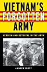 Vietnam's Forgotten Army: Heroism and Betrayal in the ARVN