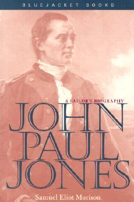 John Paul Jones: A Sailor's Biography