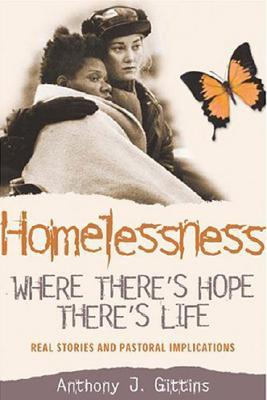Where There's Hope There's Life: Womens Stories of Homelessness and Survival with Theological and Pastoral Reflections