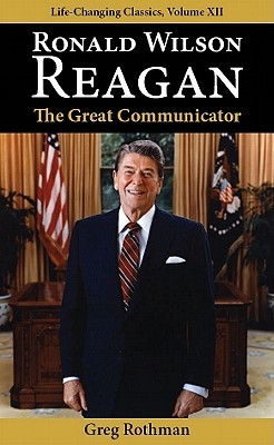 Ronald Wilson Reagan: The Great Communicator