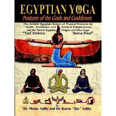 egyptian yoga postures of the gods and goddesses the