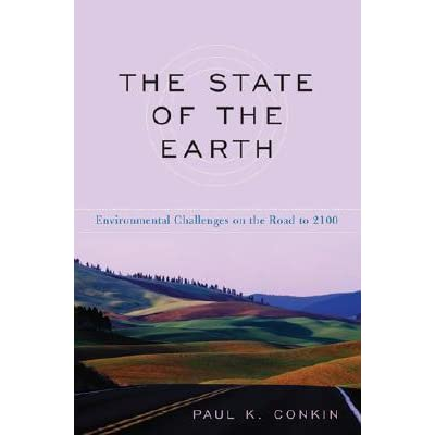 The State Of The Earth Environmental Challenges On The Road To 2100