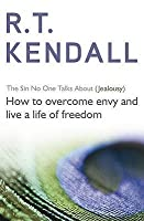 The Sin No One Talks about (Jealousy): How to Overcome Envy and Live a Life of Freedom