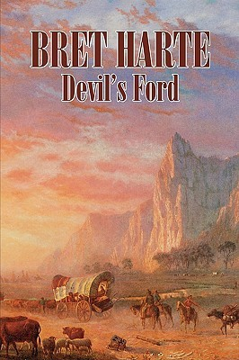 Devil's Ford by Bret Harte, Fiction, Westerns, Historical