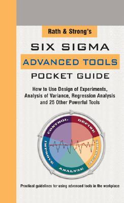 Rath & Strong's Pocket Guide to Advanced Six Sigma Tools