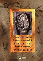 Vowels and Consonants: An Introduction to the Sounds of Languages