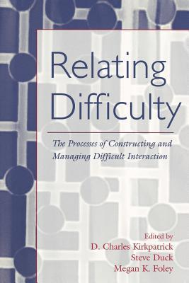 Relating-Difficulty-The-Processes-of-Constructing-And-Managing-Difficult-Interaction