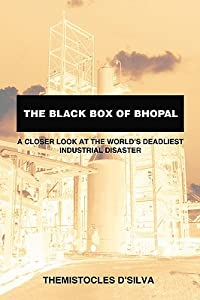 The Black Box Of Bhopal: A Closer Look At The World's Deadliest Industrial Disaster