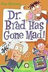 Dr. Brad Has Gone Mad! (My Weird School Daze, #7)