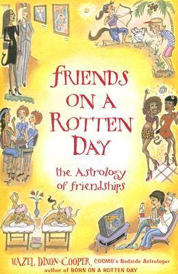 Friends on a Rotten Day The Astrology of Friendships