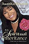 My Spiritual Inheritance by Juanita Bynum