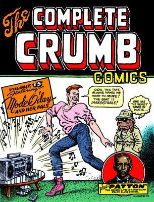 The Complete Crumb Comics, Vol. 15: Featuring Mode O'day and Her Pals