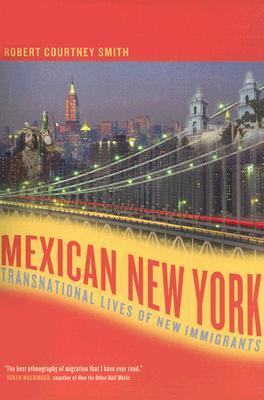 Mexican New York: Transnational Lives of New Immigrants