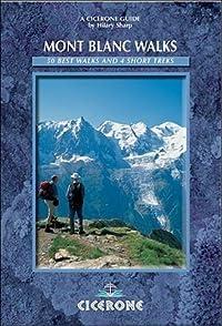 Mont Blanc Walks: 50 Best Walks and 4 Short Treks