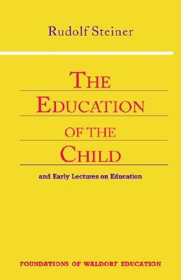 Rudolf Steiner - The Education Of The Child