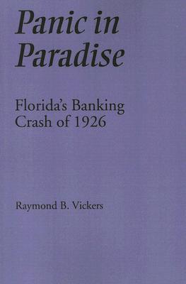 Panic in Paradise: Floridas Banking Crash of 1926