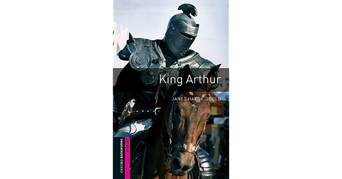 King arthur oxford bookworms starter by janet hardy gould fandeluxe Image collections