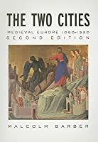 Two Cities: Medieval Europe, 1050-1320