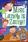 Miss Laney Is Zany! (My Weird School Daze, #8)