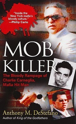 Mob Killer The Bloody Rampage of Charles Carneglia, Mafia Hit Man