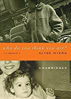 Who Do You Think You Are?: A Memoir