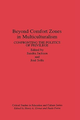 Beyond Comfort Zones in Multiculturalism  Confronting the Politics of Privilege (Critical Studies in Education)