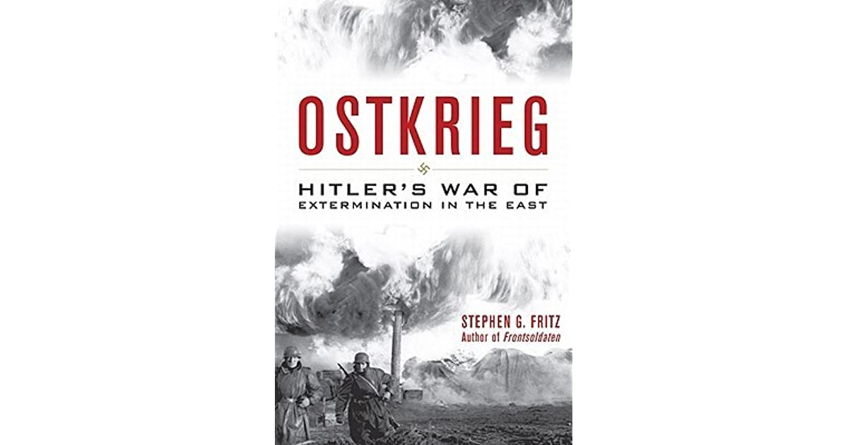 Ostkrieg: Hitlers War of Extermination in the East