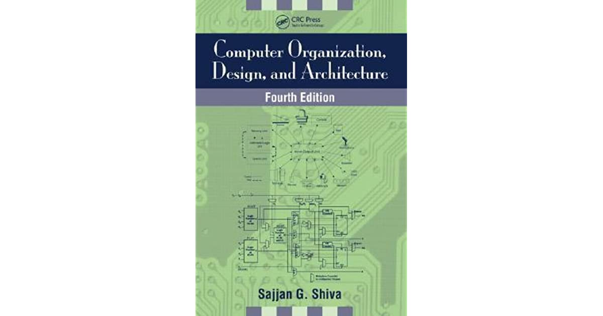 Computer Organization Design And Architecture By Sajjan G Shiva